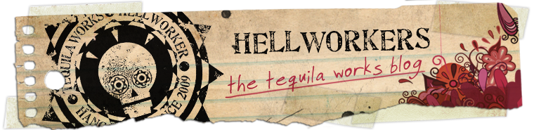 Hellworkers - The Tequila Works Blog