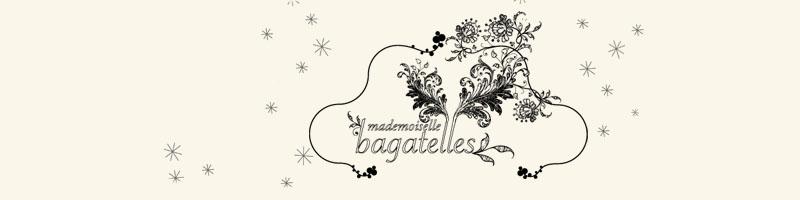 mademoiselle bagatelles
