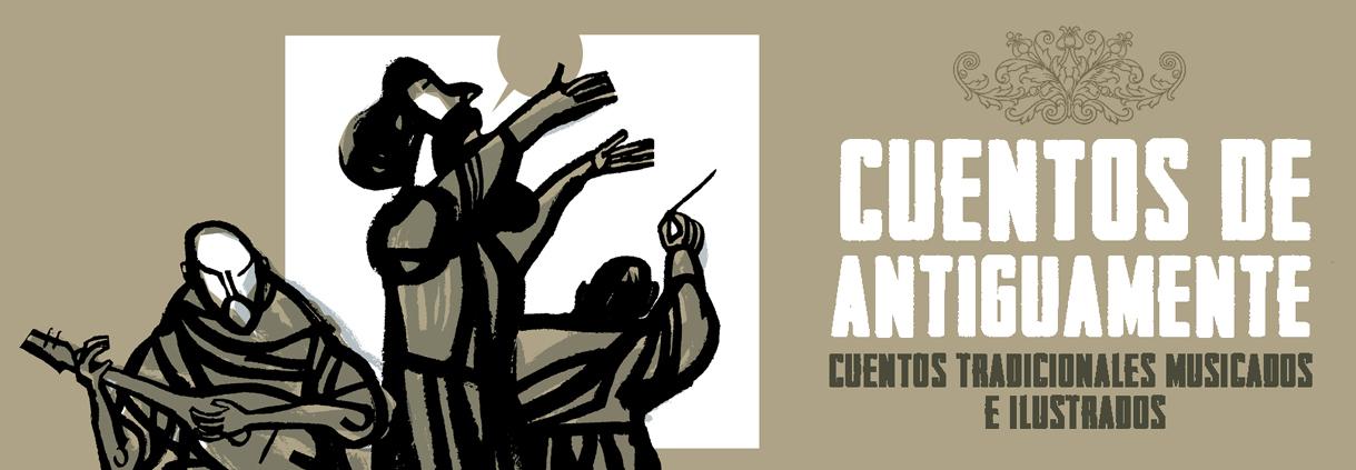 CUENTOS DE ANTIGUAMENTE
