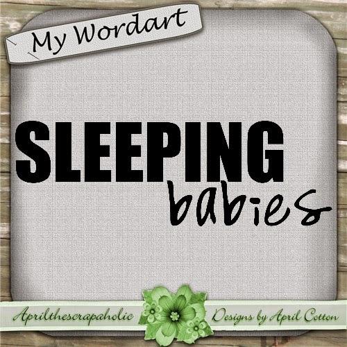 http://1.bp.blogspot.com/-48twIx9RvN4/VEwF4MTfKfI/AAAAAAAALho/qHimM7Hj-pM/s1600/ATS_MyWordart_SleepingBabies_Preview.jpg