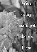 With every heartbeat there is hope. mentalillnessgodandme.blogspot.co.uk
