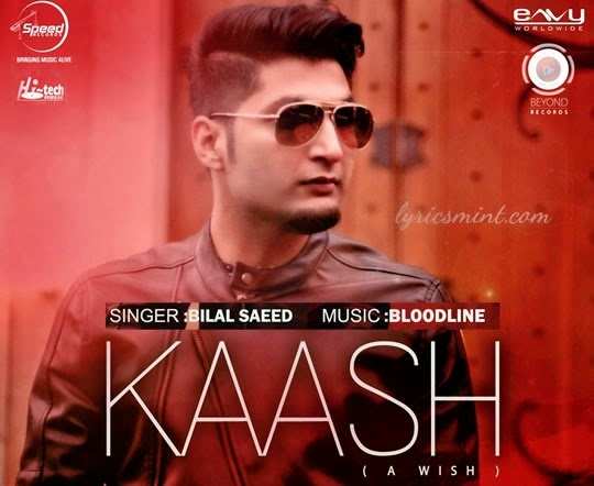 KAASH (Samajh Mainu Aave Na) - Bilal Saeed