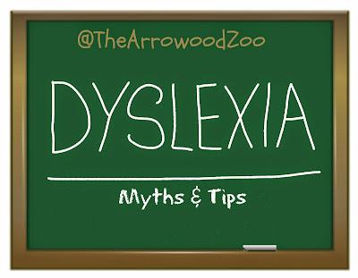 http://www.thearrowoodzoo.com/2015/01/dyslexia-myths-tips.html