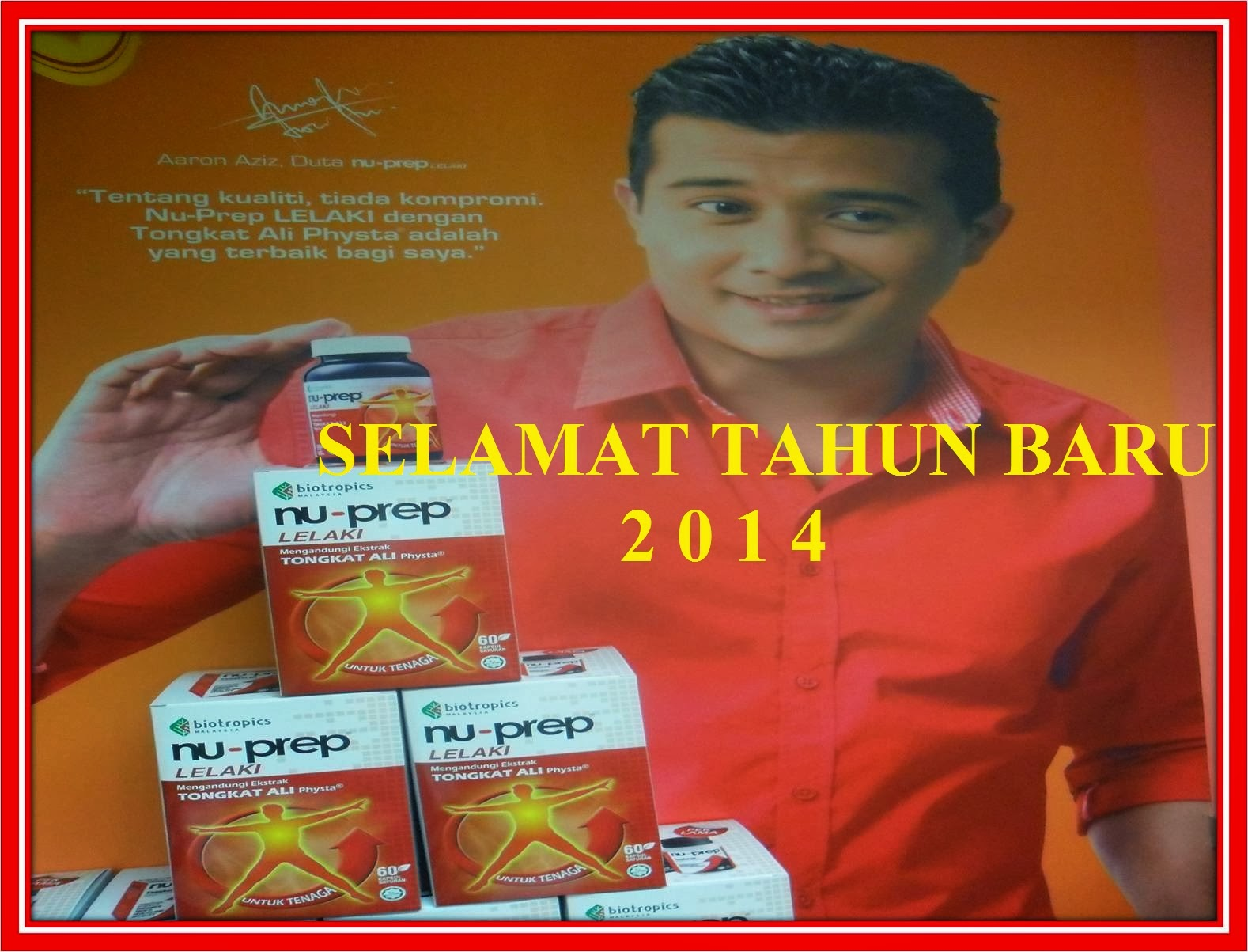 SELAMAT TAHUN BARU 2014 'ANDA SIHAT BERSAMA TONGKAT ALI NU-PREP LELAKI'