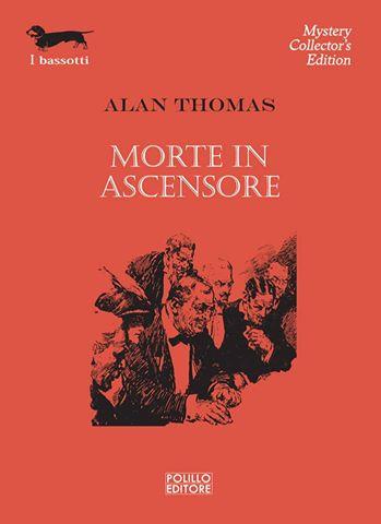 Alan Thomas - Morte in ascensore (The Death of Lawrence Vining, 1928) - trad. Dario Pratesi - I Bassotti N° 158, Polillo, 2015