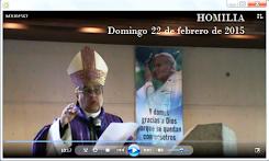 VIDEO DE LA HOMILÍA DEL SR OBISPO, DEL DÍA 22 DE FEBRERO DE 2015