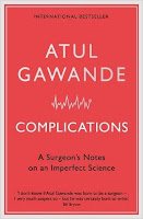 Review: Complications: A Surgeon's Notes on an Imperfect Science by Atul Gawande