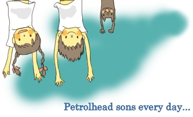 Petrolhead sons every day ...