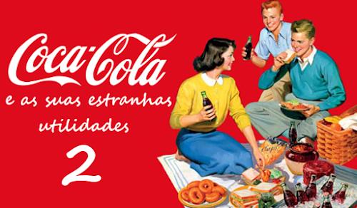 Coca-Cola e as suas estranhas utilidades #2