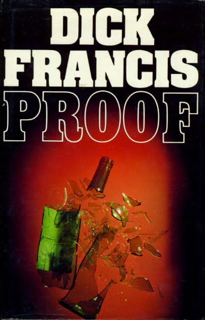Proof (Published in 1984) - Fake liquor and murders - Authored by Dick Francis