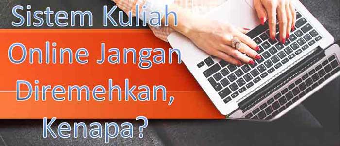 Sistem Kuliah Online Jangan Diremehkan, Kenapa?
