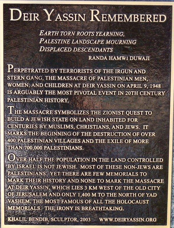 deir yassin was the worst atrocity Yad vashem, israel's official holocaust museum, is built 2000 feet from the deir yassin massacre site - mordechai ra'anan, the irgun commander in.