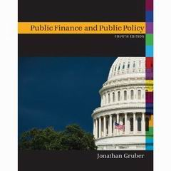 public finance and public policy Notes - gruber, public finance section 121 social insurance what is insurance individuals pay money to an insurer (private flrm or gov) these payments.
