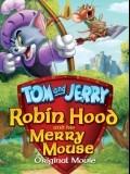 Robin Hood Và Chú Chuột Vui Vẻ - Tom And Jerry: Robin Hood And His Merry Mouse (2012)