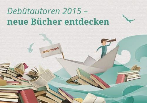 http://www.lovelybooks.de/thema/Deb%C3%BCtautoren-2015-neue-B%C3%BCcher-entdecken-lesen-empfehlen--1132149806/