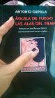 Antonio Capilla, EL ÁGUILA DE FUEGO CON LAS ALAS DEL TIEMPO, Prólogo de José Paulino Ayuso