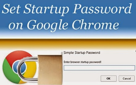 a1 - How to Set Startup Password on Google Chrome