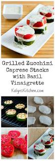 Grilled Zucchini Caprese Stacks with Basil Vinaigrette [found on KalynsKitchen.com]