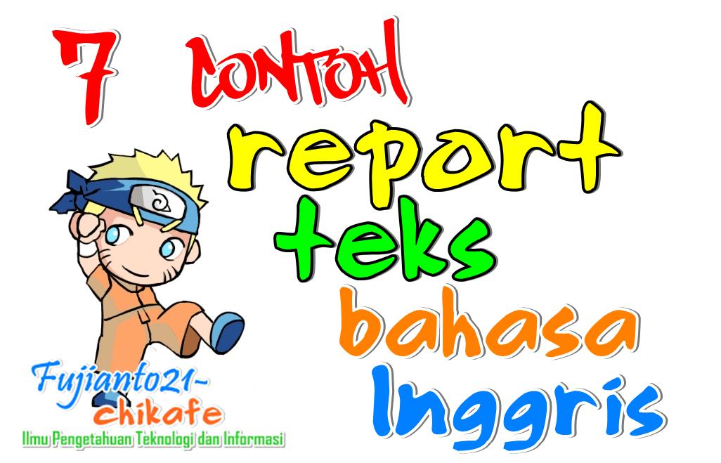 Belajar Bahasa Inggris - Report text adalah suatu text bahasa inggris