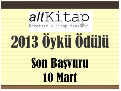 Altkitap 2013 Öykü Ödülü Son Başvuru 10 Mart