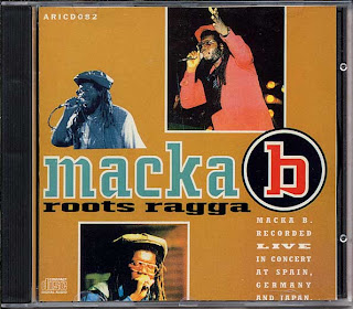 Macka B - Roots Ragga: Recorded Live In Concert At Spain, Germany & Japan