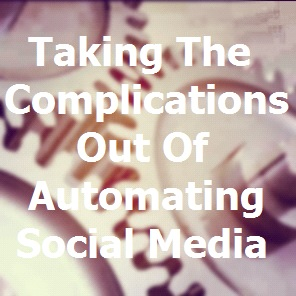 Social media automation is not a complicated process and can help you cover all your bases.