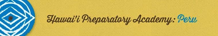 Hawaii Preparatory Academy- Peru- 2015
