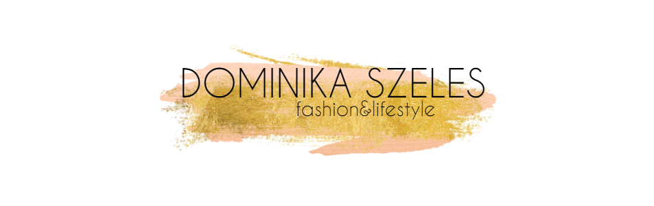 Dominika Szeles // Fashion, Beauty & Lifestyle Blog