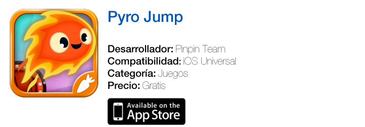 https://itunes.apple.com/es/app/pyro-jump/id720123685?mt=8