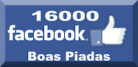 16000 piadas curtidas no Facebook.