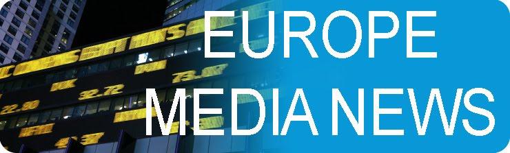 EUROPE MEDIA NEWS