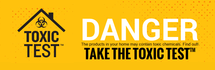 How Toxic is Your Home? #theToxicTest An easy way to find out what dangerous chemicals are in products you use every day