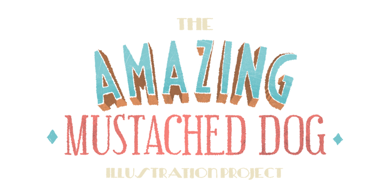 The Amazing Mustached Dog Illustration Project
