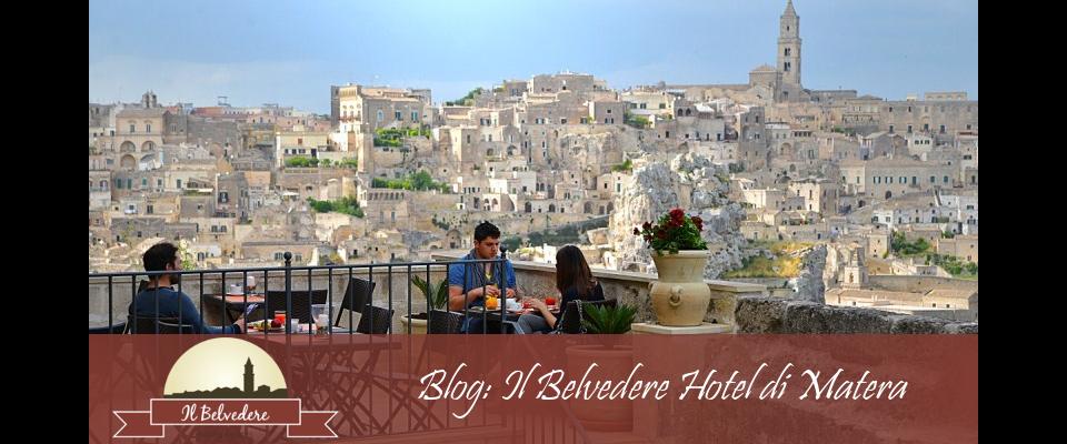 Hotel Matera Blog : Il Belvedere nei Sassi di Matera, news e informazioni.