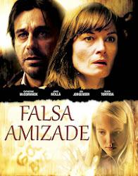 Baixe imagem de Falsa Amizade [2008] (Dublado) sem Torrent