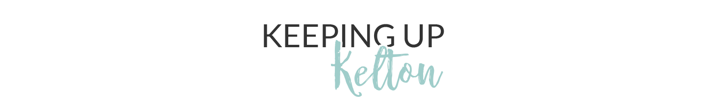 Keeping Up Kelton