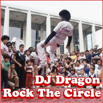 DJ Dragon - Rock The Circle
