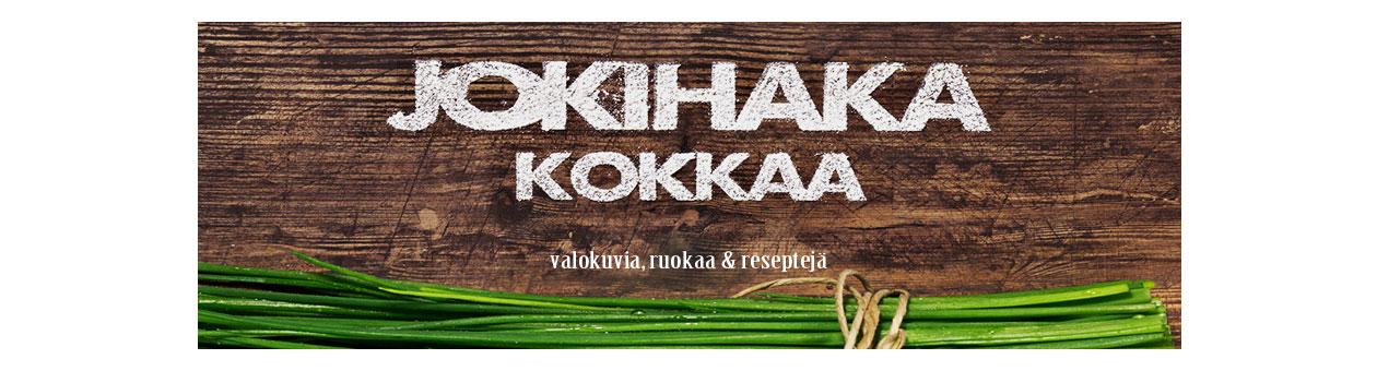 Jokihaka Kokkaa | Valokuvia, ruokaa ja reseptejä