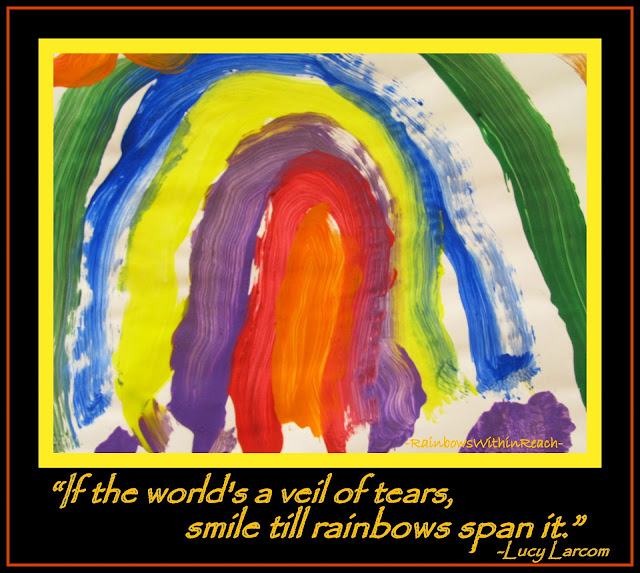 photo of: Rainbow Quotation, Living a Life in the Face of Tragedy by RainbowsWithinReach