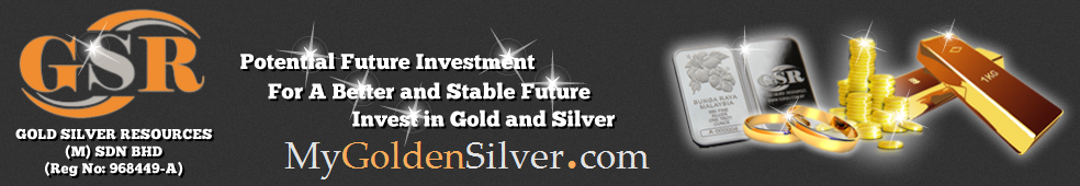 MyGoldenSilver.com :: Authorised Dealer Gold Silver Resources Sdn. Bhd. (GSR)