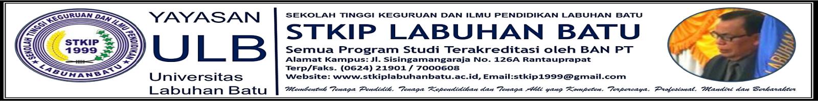 SEKOLAH TINGGI KEGURUAN DAN ILMU PENDIDIKAN (STKIP) LABUHAN BATU Yayasan Universitas Labuhan Batu