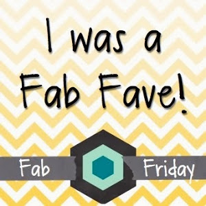 I was a Fab Friday Fave!