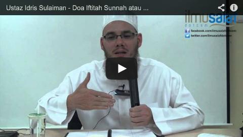 Ustaz Idris Sulaiman – Doa Iftitah Sunnah atau Wajib?