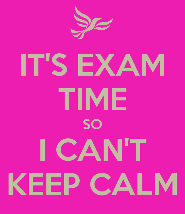 Its exam time - so I can't keep calm!