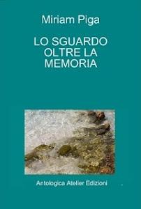 LO SGUARDO OLTRE LA MEMORIA: La nuova silloge poetica di Miriam Piga