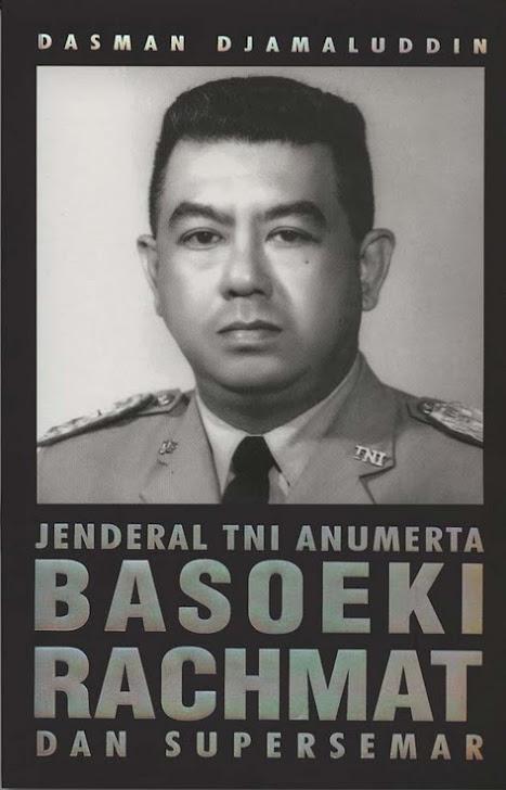"""My Book: """"JENDERAL TNI ANUMERTA BASOEKI RACHMAT DAN SUPERSEMAR."""""""