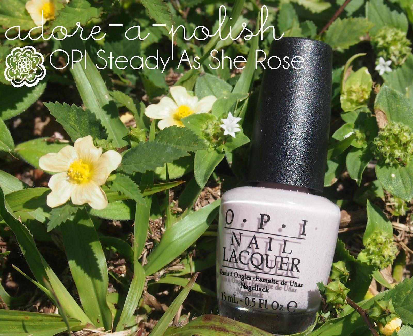 OPI Steady As She Rose - Adore A Polish: A simple beauty blog