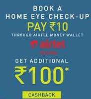 Home Eye Check-up & Rs. 100 Airtel Money Just Pay Rs 10 at Lenskart :buytoearn