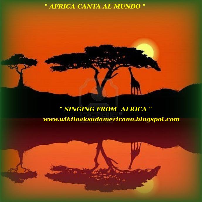 AFRICA CANTA AL MUNDO - DISFRUTE LA MUSICA