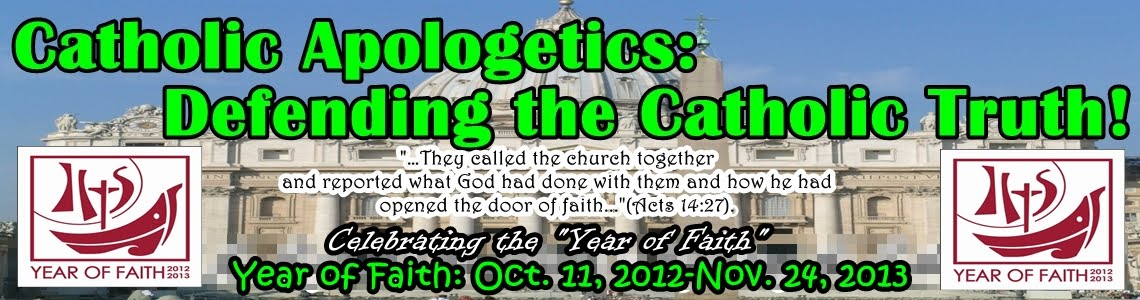 Catholic Apologetics: Defending the Catholic Truth!